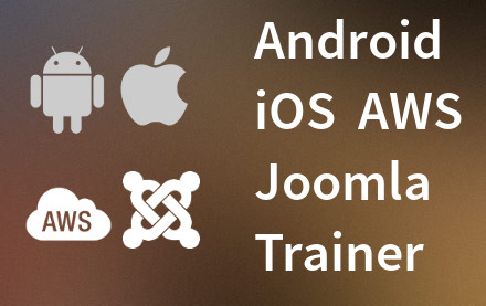 Android iOS AWS Joomla Trainer